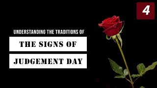 Understanding The Traditions of The Signs of Judgement Day | Episode 4 | Shaykh Dr. Yasir Qadhi
