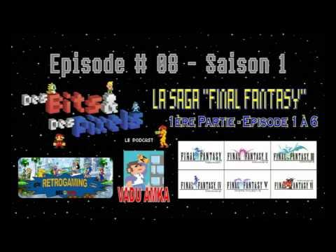 DB&DP #08 - La Saga Final Fantasy [1ère partie - Episode 1 à 6]