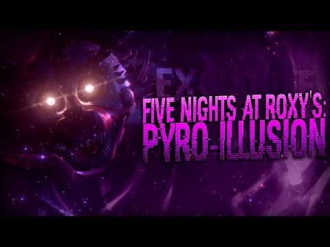 """Где же """"ПЯТЬ НОЧЕЙ с РОКСИ: ИЛЛЮЗИЯ ПИРО""""?? Когда же Выйдет FIVE NIGHTS AT ROXY'S: PYRO-ILLUSION??"""