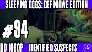 SLEEPING DOGS: DEFINITIVE EDITION - IDENTIFIED SUSPECTS - WALKTHROUGH NO COMMENTARY - PART 94