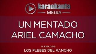 Karaokanta - Los Plebes del Rancho - Un mentado Ariel Camacho