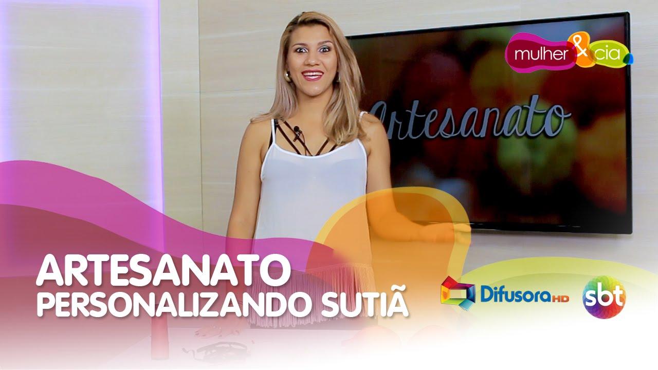 209eac32e Mulher   Cia  Artesanato - Personalizando Sutiã - YouTube