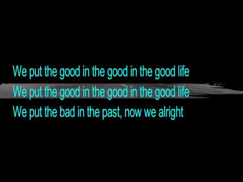 G-Eazy & Kehlani - Good Life LYRICS VIDEO.