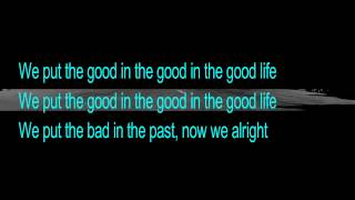 G-Eazy & Kehlani - Good Life LYRICS VIDEO.