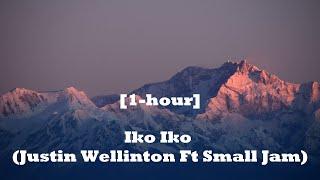 Iko Iko - Justin Wellinton ft Small Jam [1-hour]