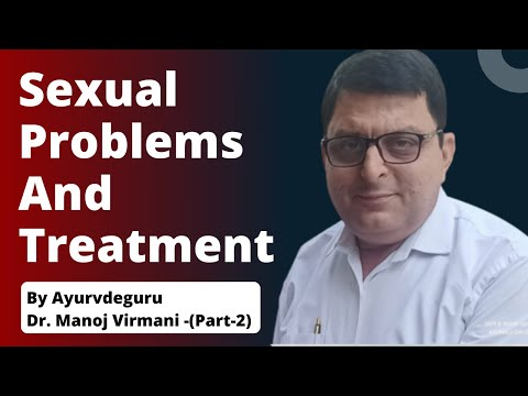 Sexual Problems & Treatment | Ayurved Guru (part 2)