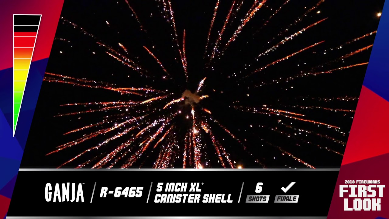 2018 Fireworks FIRST LOOK | Ganja 5 Inch XL Canister Shell 6 Pack by Red  Apple Fireworks | R 6465
