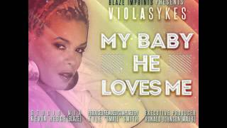 Viola Sykes (My Baby) He Loves Me Main Vocal Mix