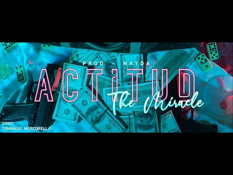 The Miracle - Actitud (Prod. Nayda)