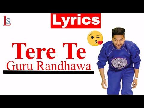 guru-randhawa-tere-te-lyrics-full-song