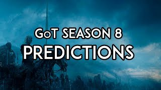 Game of Thrones Season 8 PREDICTIONS: How It Will End