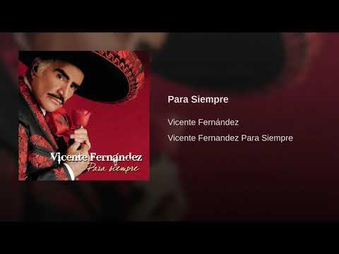 Vicente Fernandez - Para siempre english subtitles