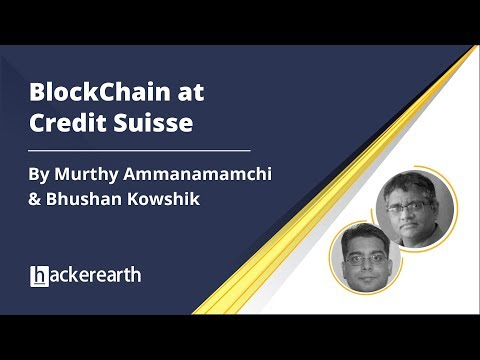 BlockChain at Credit Suisse | HackerEarth Webinar