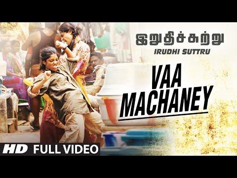 Vaa Machaney Full Video Song || Irudhi Suttru || R. Madhavan, Ritika Singh || Santhosh Narayanan