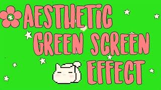 AESTHETIC GREEN SCREEN EFFECTS 2020