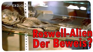 ROSWELL-ALIEN - Der Beweis? | ExoJournal