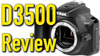 Nikon D3500 Review by Ken Rockwell