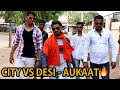 City Vs Desi Boys - Aukaat - Vijay Kumar Viner