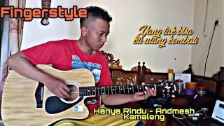 Hanya Rindu - Andmesh Kamaleng | Cover Fingerstyle Guitar |