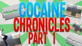 The Cocaine Chronicles: Part One