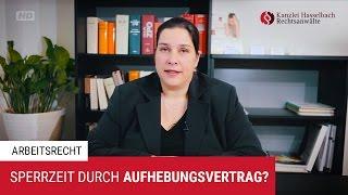 Sperrzeit beim Arbeitslosengeld durch Aufhebungsvertrag? – Kanzlei Hasselbach