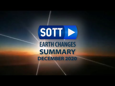 SOTT Earth Changes Summary - December 2020: Extreme Weather, Planetary Upheaval, Meteor Fireballs