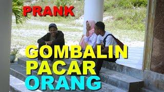 Video GOMBALIN PACAR ORANG COWOKNYA EMOSI - PRANK INDONESIA download MP3, 3GP, MP4, WEBM, AVI, FLV Juni 2018