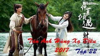 Video Tân Anh Hùng Xạ Điêu 2017 Tập 22 | Phim bộ Trung Quốc 2017 download MP3, 3GP, MP4, WEBM, AVI, FLV September 2017
