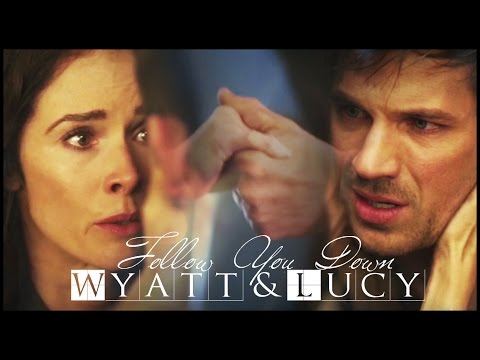 Wyatt & Lucy || Follow You Down