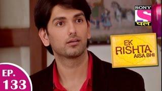 Ek Rishta Aisa Bhi - एक रिश्ता ऐसा भी - Episode 133 - 13th February 2015 - Last Episode