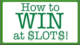How to WIN on Slot Machines!