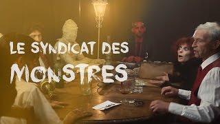 LE SYNDICAT DES MONSTRES