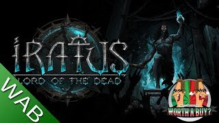 Iratus Lord of the dead review - Still early access but great fun.