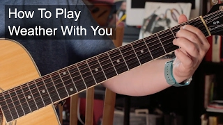 'Weather With You' Crowded House Guitar Lesson