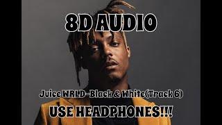 (8D AUDIO!!!)Juice WRLD-Black & White(Track 6)(USE HEADPHONES!!!)