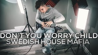 Download Don't You Worry Child - Swedish House Mafia - Cole Rolland (Guitar Remix) MP3 song and Music Video