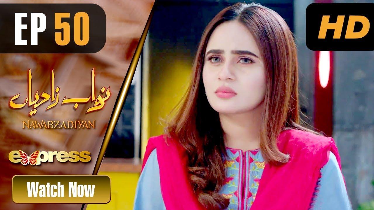 Nawabzadiyan - Episode 50 Express TV May 29