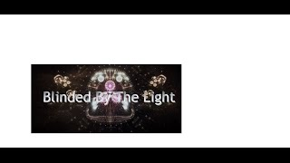 blinded by the light manfred mann
