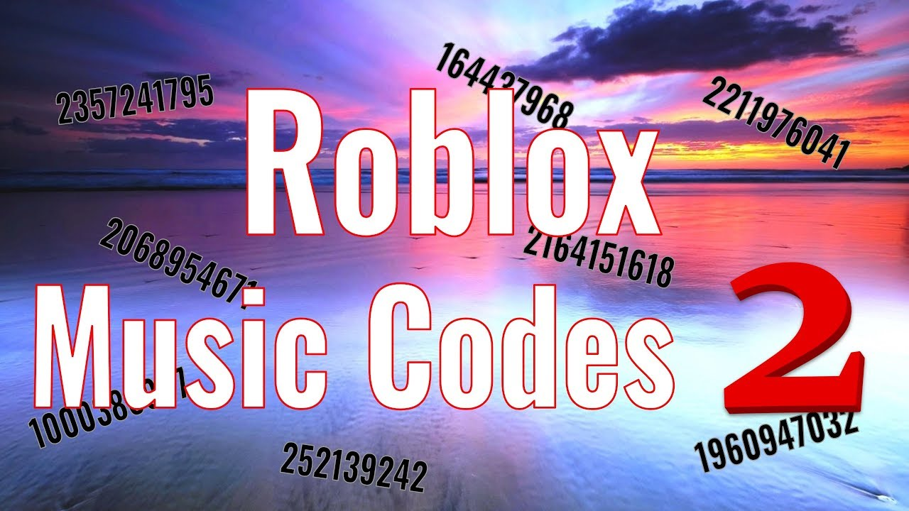 Roblox Music Codes/IDs 2 [Working 2019]