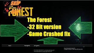 The Forest 32 bit game Crashed Hatası Çözümü