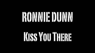 Ronnie Dunn   Kiss You There