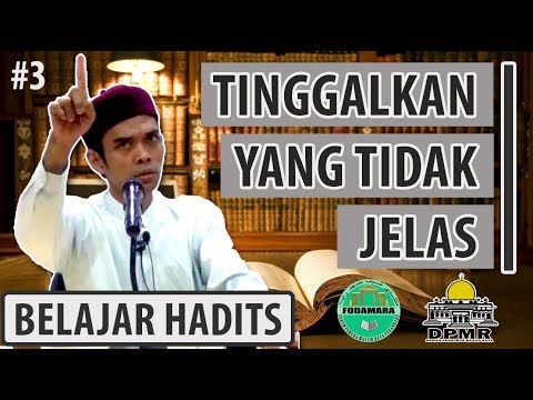 [BARU] Tinggalkan Yang Tidak Jelas Part 3 (Hadits Ar Ba'in 6) - Ustadz Abdul Somad Lc.MA