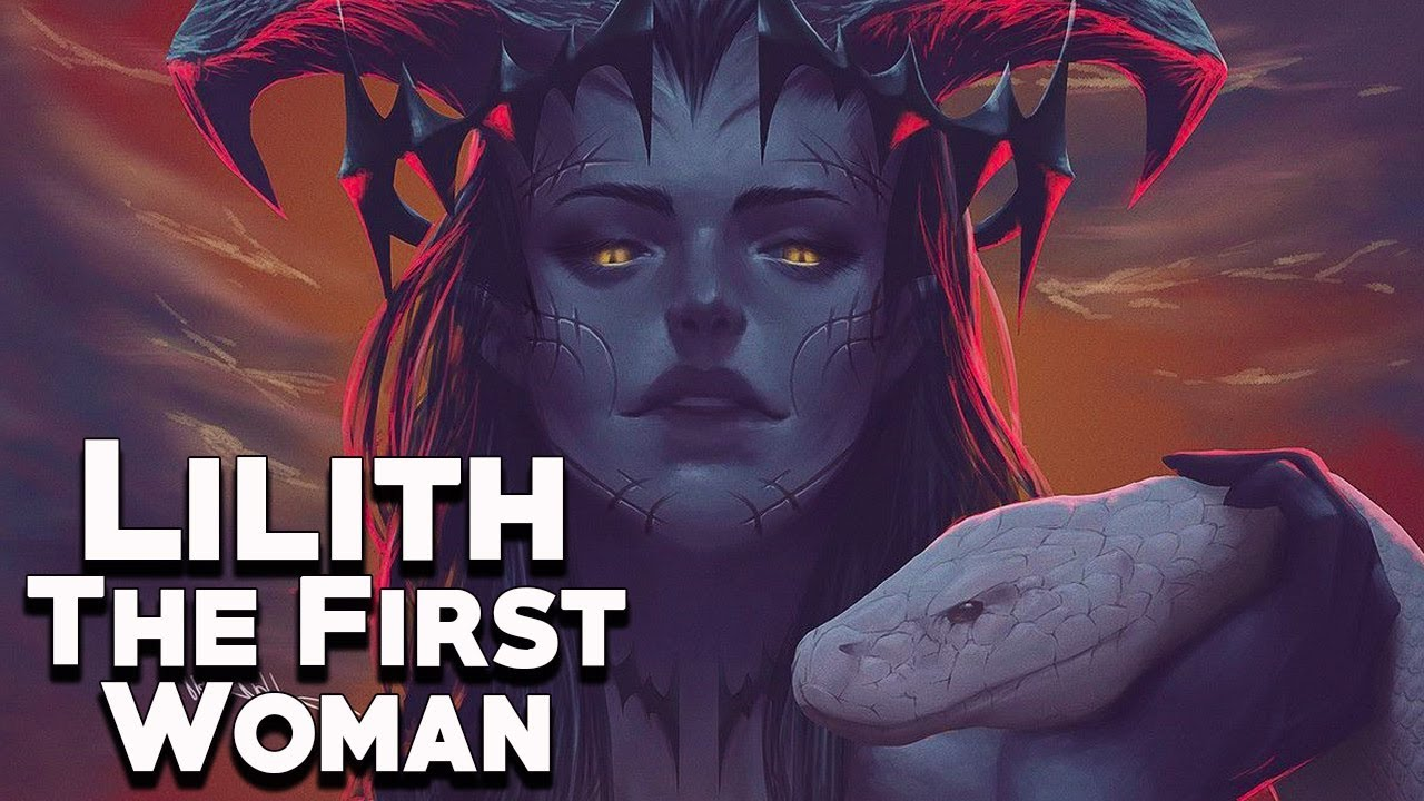 Lilith: The First Wife of Adam - Angels and Demons - See U in History