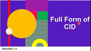 CID Full-Form | What is the full form of CID? SuccessCDs Full Forms