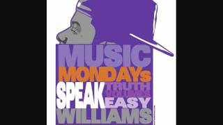 Speak Williams- Shining Down Music Monday Freestyle