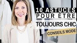 10 ASTUCES POUR ÊTRE TOUJOURS CHIC - Conseils mode & style