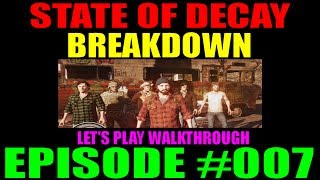 State Of Decay Breakdown Episode #007 | LP Walkthrough | Hero Challenges & Difficulty Level 3