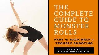 CONTACT STAFF SPINNING TUTORIAL - Monster/Matrix Rolls - Part 4/4 - Back half + Full Monsters