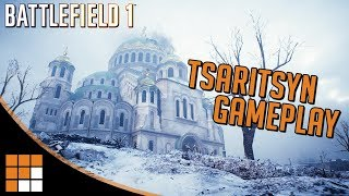 NEW TSARITSYN MAP GAMEPLAY 14 Minutes With Battlefield 1 S Russian DLC In The Name Of The Tsar