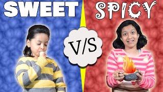 Sweet vs Spicy Challenge #Funny #Kids  Tasty snacks for kids  Cute Sisters